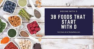 38 foods that start with d