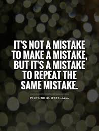 40 Best Mistake Quotes And Sayings Cool Mistake Quotes