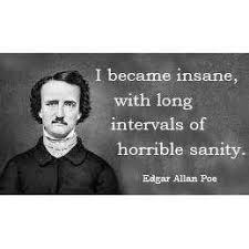 edgar allan poe quotes about insanity good daily quotes edgar allan poe quotes insanity edgar allan poe quote