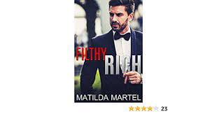 Filthy Rich: Older Man Younger Woman Billionaire Romance (A Filthy Duet  Book 1) - Kindle edition by Martel, Matilda. Literature & Fiction Kindle  eBooks @ Amazon.com.