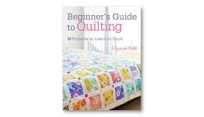 Top 10 quilting books - TextileArtist.org & 1, Beginner's Guide to Quilting: 16 projects to learn to quilt Adamdwight.com
