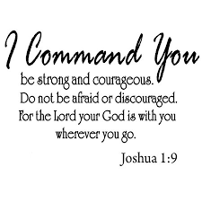 Be Strong And Courageous Quotes New VWAQ I Command You Be Strong And Courageous Joshua 4848 Vinyl Wall