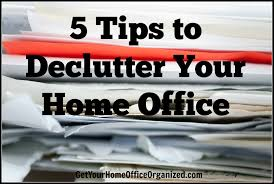 home office organization tips. home office organization tips 5 to declutter your get
