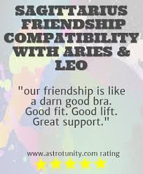 Friendship Compatibility Birth Chart Sagittarius Friendship Compatibility With Aries And Leo