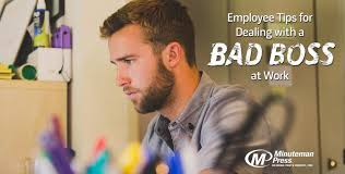 Dealing With A Bad Boss Employee Tips For Dealing With A Horrible Boss At Work