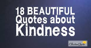 Kindness Quotes Gorgeous 48 Beautiful Quotes About Kindness ChristianQuotes