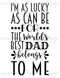 Good Father Quotes Adorable Lucky As Can Be World's Best Dad Quotes Father's Etsy