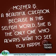 Beautiful Quotes Of Mother Best of 24 Quotes About MothersIslamic And General Quotes On Mothers