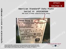 manufacture or age of an american standard® furnace or other see also trane for style examples not listed on this page