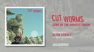 Cut Worms Song Of The Highest Tower Official Audio