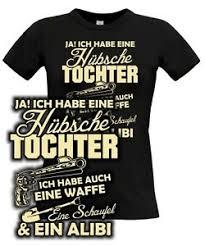 T Shirt Girlie Habe Hübsche Tochter Waffe Schaufel Alibi Mutter
