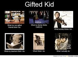 Gifted Kid... - Meme Generator What i do via Relatably.com