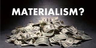 Image result for materialism pix