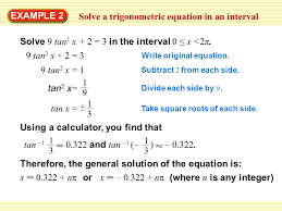 example 2 solve a trigonometric equation in an interval solve 9 tan 2 x 2