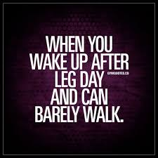 When You Wake Up After Leg Day And Can Barely Walk Health And
