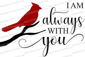 I am Always With You SVG   Red Cardinal SVG   Memorial SVG   Christmas  Ornament svg   Farmhouse Sign   dxf and more!   Printable