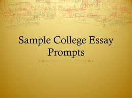 sample college essay prompts ppt video online  1 sample college essay prompts