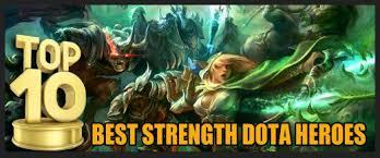 top 10 best strength dota heroes hubpages