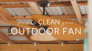 cleaning outdoor ceiling fans
