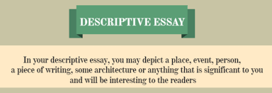 descriptive essay fab tips on how to write a good one ozessay in your descriptive essay you depict a place person a piece of music