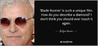 Blade Runner Quotes Adorable Rutger Hauer Quote 'Blade Runner' Is Such A Unique Film How Do You