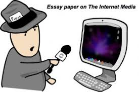 essay paper on the internet media