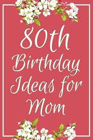 80th bday ideas birthday ideas birthday gift ideas for mom top birthday gifts birthday ideas birthday 80th bday ideas