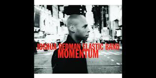 Resultado de imagen para joshua redman elastic band momentum