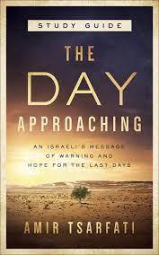 The Day Approaching Study Guide: Tsarfati, Amir: 9780736981095: Amazon.com:  Books