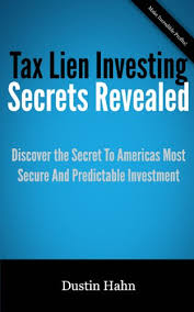 tax lien investing amazon com tax lien investing secrets revealed ebook dustin hahn