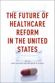 the future of healthcare reform in the united states malani schill  healthcare reform in the united states addthis sharing buttons