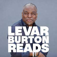 LeVar Burton wants to read you his ...