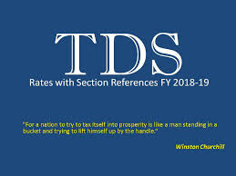 Tds Rates 2018 19 With Section References In Income Tax Of