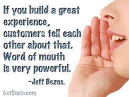 If You Build A Great Experience Customers Tell Each Other