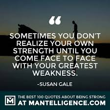 40 Quotes About Strength And Being Strong Custom Quotes About Being Strong