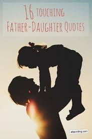Dad Quotes From Daughter Mesmerizing 48 Of The Most Touching FatherDaughter Quotes Ever AllWording