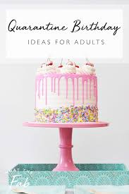 Ok those are all my quarantine birthday ideas for adults! Pin On Things