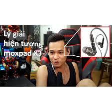 Tai nghe Moxpad X3 - Tai nghe Độ Mixi