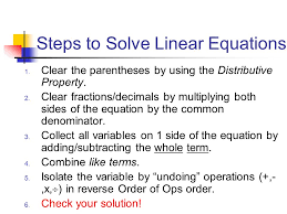 3 steps to solve linear equations 1 clear the paheses by using the distributive property