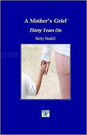 A Mother's Grief: Thirty Years On: Madill, Betty: 9780957367050 ...