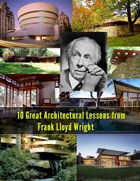 Frank Lloyd Wright Quotes Inspiration 48 Great Architectural Lessons From Frank Lloyd Wright Freshome