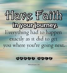 Have Faith Quotes Awesome Have Faith In Your Journey All Inspiration Quotes