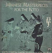 Master Musicians of IKUTA-RYU - Japanese <b>Masterpieces</b> for the <b>Koto</b>