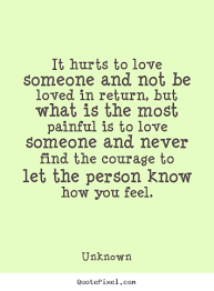 it hurts to love someone quotes