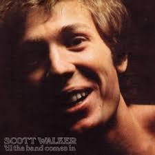 <b>scott walker</b> - <b>til</b> the band comes in (2019 reissue) - resident