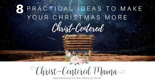 Christian Poster Ideas How To Make Your Christmas More Christ Centered 8 Ideas Christ