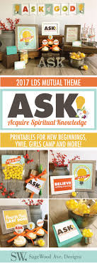 ask acquire spiritual knowledge 2017 lds mutual theme