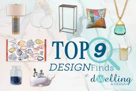 Dwelling And Design New Top 9 Designfinds At Dwelling Design