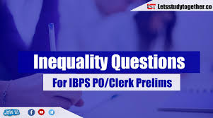 inequality questions for ibps po clerk