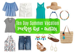 Packing List For Summer Vacation Ten Day Summer Vacation Packing List Outfits Get Your Pretty On